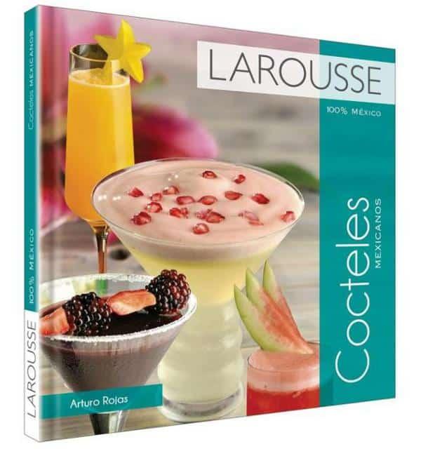 Larousse cocteles mexicanos